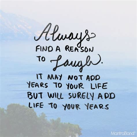 7 Reasons Not To During Your Years by Always Find A Reason To Laugh It May Not Add Years To