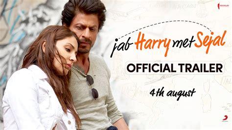 film india jab harry met sejal jab harry met sejal movie trailer shah rukh khan