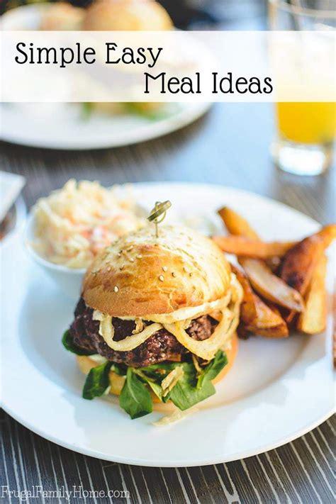 simplify dinner simple easy meals