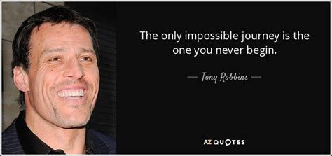 tony robbins quote the only impossible journey is the one you never begin