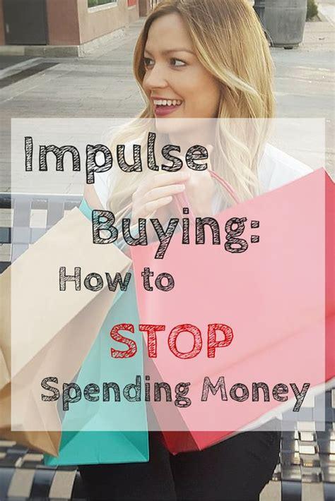 impulse buying   stop spending money save