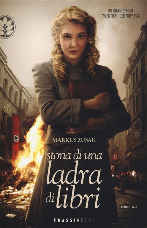 un libro una storia lo libro storia di una ladra di libri di m zusak lafeltrinelli
