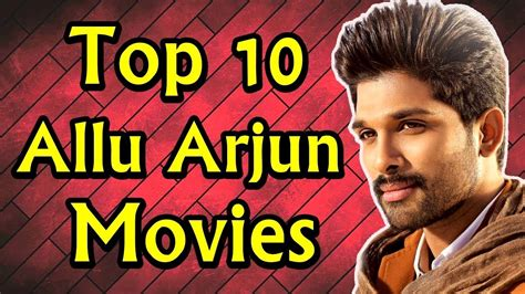 biography movies list all time top 10 best movies list of allu arjun all time youtube