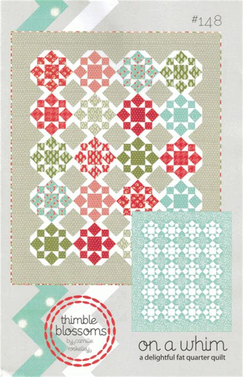 On A Whim Quilt by On A Whim Quilt Pattern By Camille Roskelley For