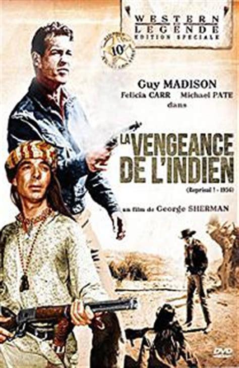 film cowboy la vengeance la vengeance de l indien film 1956 western