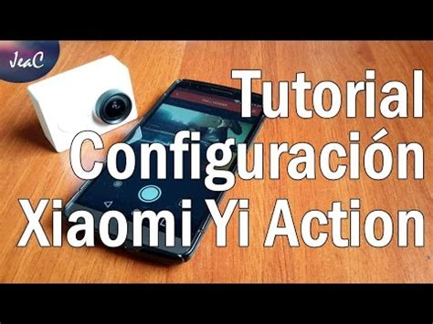 tutorial xiaomi yi tutorial configuraci 243 n yi action camera de xiaomi youtube