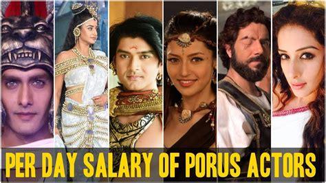s day cast salaries per day salary of porus actors