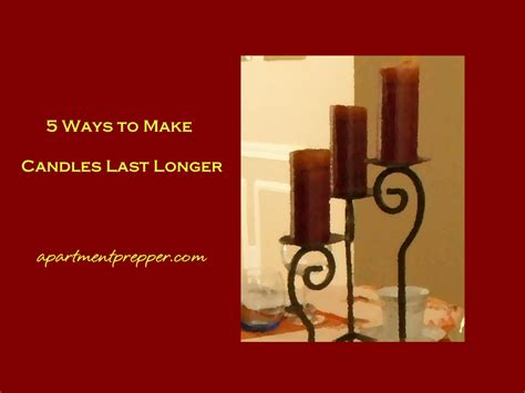 how to make candles last longer 5 ways to make candles last longer apartment prepper