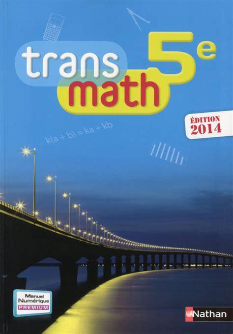 transmath 5e livre de l 233 l 232 ve 9782091717784 201 ditions nathan