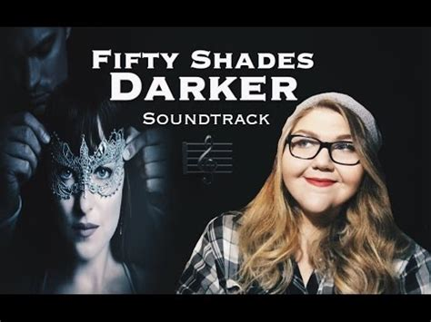 fifty shades darker film youtube fifty shades darker dream movie soundtrack youtube