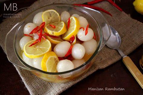 cara membuat manisan mangga tanpa cabe resep dan cara memasak manisan rambutan enak masakbagus com