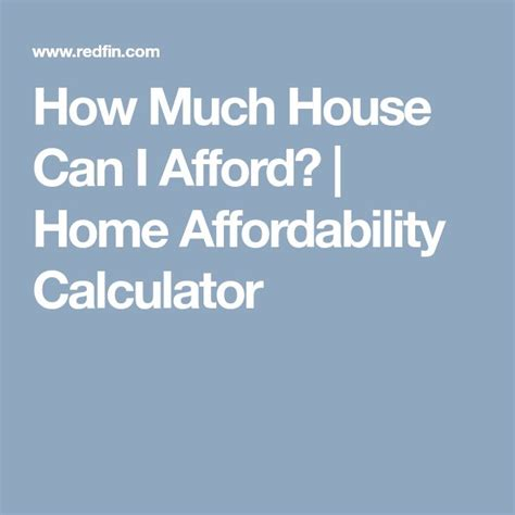 house mortgage affordability calculator how much house can i afford home affordability