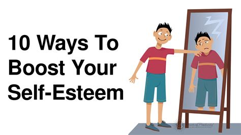 10 Effective Ways To Boost Your Self Confidence by 10 Ways To Boost Your Self Esteem