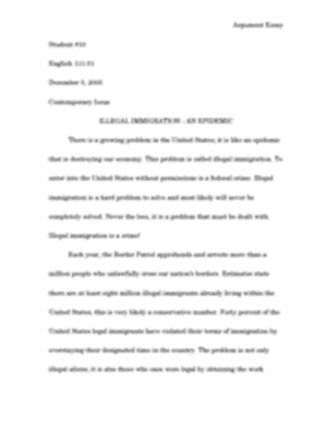 Argumentative Essay On Illegal Immigration by Illegal Immigration Argument Essay Argument Essay Student 10 111 51 December 5 2005