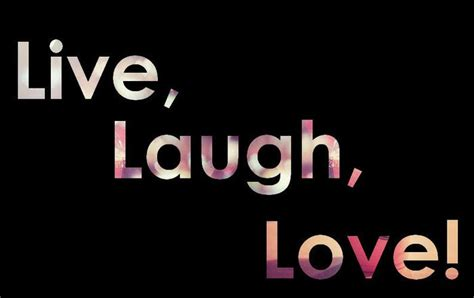 live laugh love live love laugh inspirational quotes quotesgram
