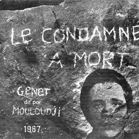 jean genet music le condamn 233 224 mort de jean genet 1967 mouloudji