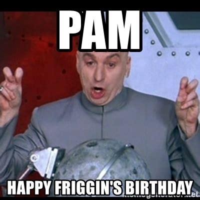 Pamela Meme - happy birthday pam meme birthday best of the funny meme
