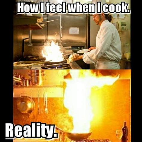 Cooking Meme - how i feel when i cook reality
