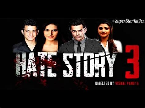 download mp3 album of hate story 3 download hate story 3 trailer video mp3 mp4 3gp webm