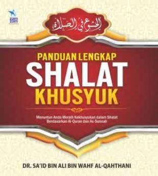 Panduan Shalat Terlengkap Dvd Sc panduan lengkap shalat khusyuk dr sa id bin ali zamzam