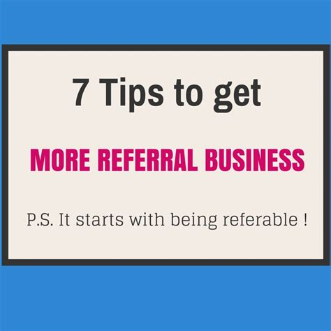 7 Tips On That Will Get Hits by 7 Tips To Get More Referral Business Simplicity
