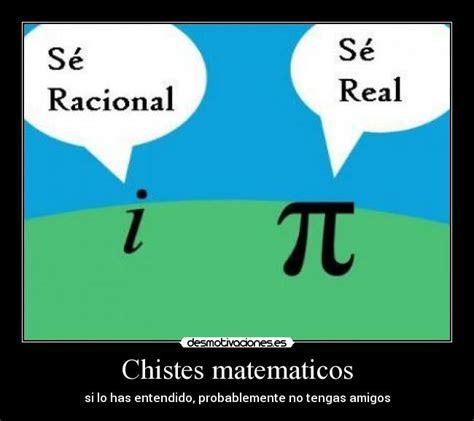 imagenes chistes matematicos chistes matematicos desmotivaciones