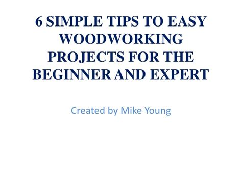 woodworking a simple concise complete guide to the basics of woodworking books 27 new woodworking beginner tips egorlin