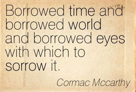 cormac mccarthy quotes the road by cormac mccarthy quotes quotesgram