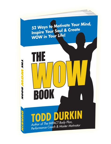 Pdf Wow Book Motivate Inspire Create by The Wow Book Autographed Copy Todd Durkin