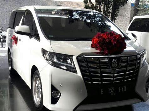 Wedding Car Alphard by Alphard Vellfire Mobil Pengantin Wedding Car Sewa Mobil
