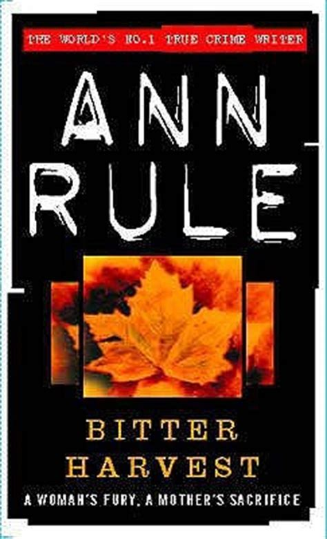 bitter harvest picture 4 bitter harvest by ann rule reviews discussion bookclubs lists