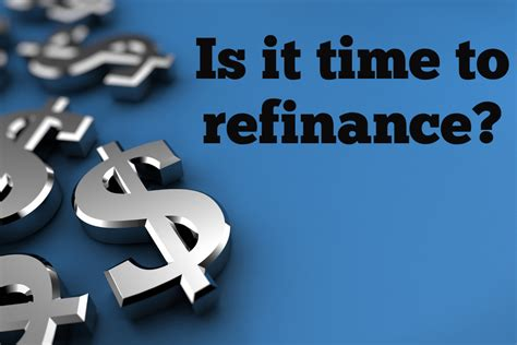 house mortgage refinance is it time to refinance your home real estate blog