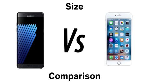 galaxy note 7 vs iphone 6s plus size comparison