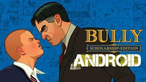 cara mod game bully cara memainkan game bully anniversary di android youtube
