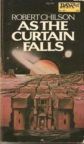 the curtain falls as the curtain falls by robert chilson reviews