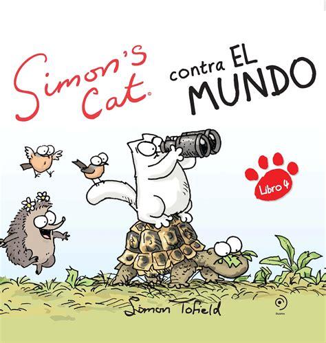 libro simons cat vs the naos arquitectura libros simon s cat contra el mundo por tofield simon 978 84 15355 06 9