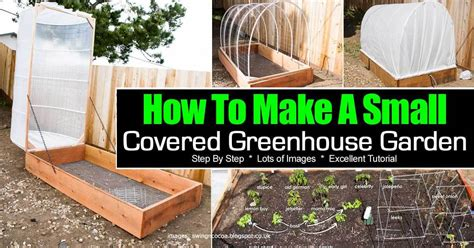 how to make a green house how to make a small covered greenhouse garden