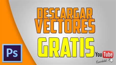 imagenes vectoriales para descargar descargar vectores gratis youtube