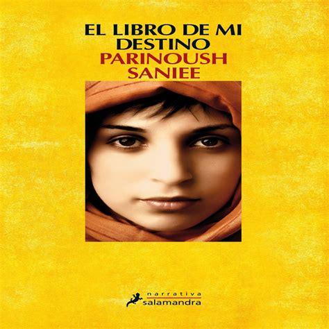 libro destino erasmus 2 escucha el libro de mi destino de parinoush saniee ivoox