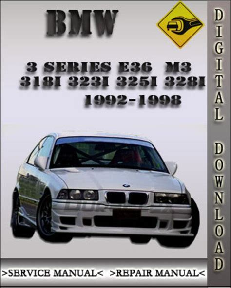 bmw 3 series e36 service manual 1992 1993 1994 1995 html 1992 1998 bmw 3 series e36 m3 318i 323i 325i 328i factory service r