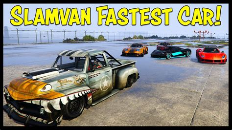 Gta V Schnellstes Auto by New Fastest Car In Gta 5 Slamvan Custom Is Faster