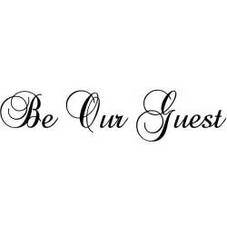 Be Our Guest Quote Wall Sticker World Of Wall Stickers