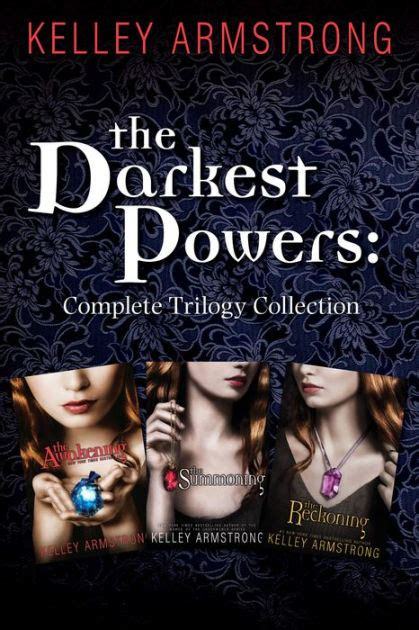 The Reckoning By Kelley Armstrong the darkest powers complete trilogy collection the summoning the awakening the reckoning by