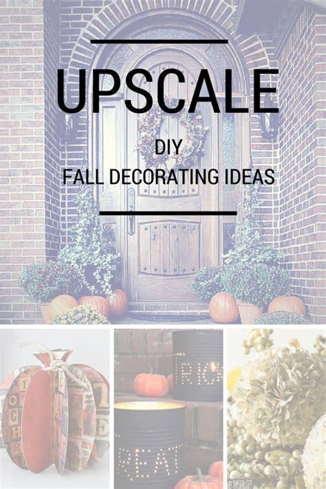 upscale decor diy upscale fall decorating ideas my