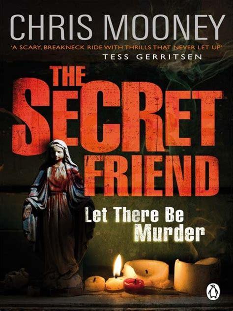 Novel The Secret Friend Chris Mooney the secret friend mooney chris скачать книгу бесплатно