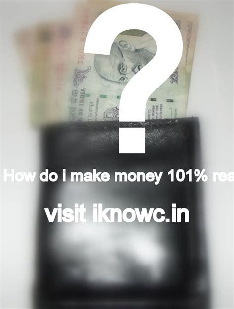How Do I Make Money Online For Free - how do i make money earn online free 101 real