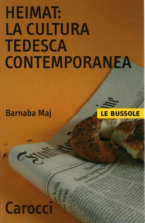 libreria tedesca roma heimat la cultura tedesca contemporanea barnaba maj