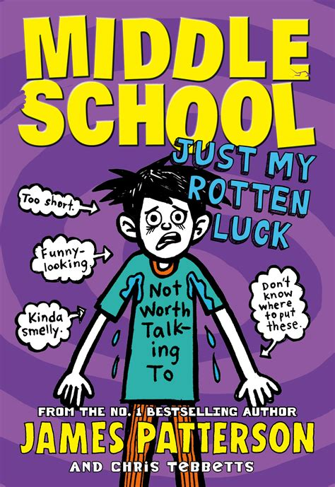 biography book for middle school middle school just my rotten luck by patterson james