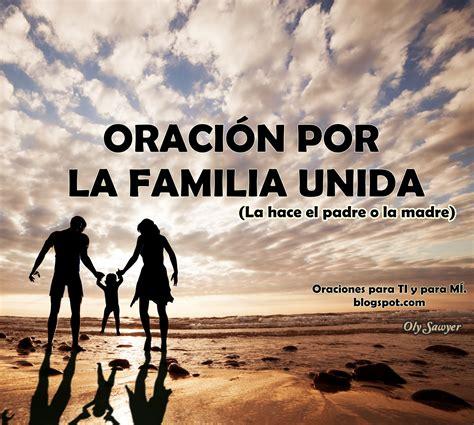 imagenes de la familia siempre unida oraciones para ti y para m 205 oraci 243 n por la familia unida