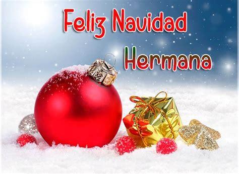imagenes bonitas de navidad para una hermana maravillosas imagenes de navidad para una hermana mas